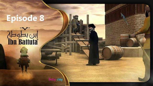 Ibn Battuta   Episode 8