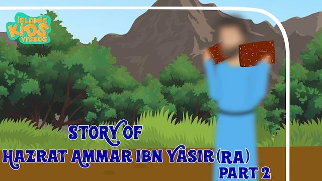 Story of Hazrat Ammar Ibn Yasir (RA) ...