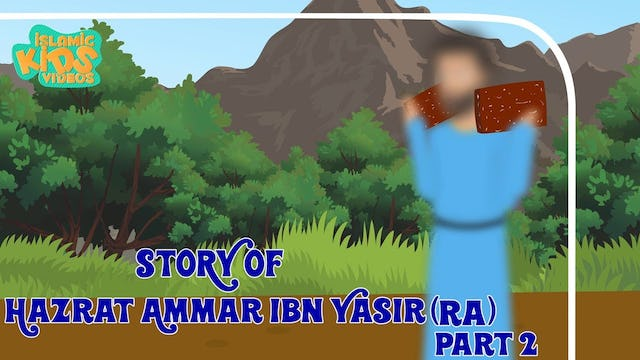 Story of Hazrat Ammar Ibn Yasir (RA) - Part 2