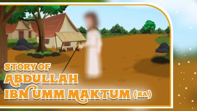 Story of Abdullah Ibn Umm Maktum (RA)