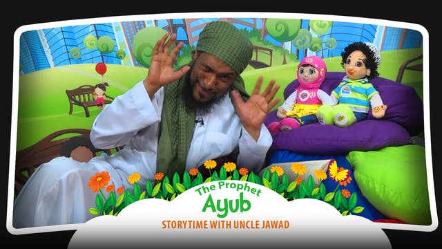 The Prophet Ayub | Storytime with Unc...