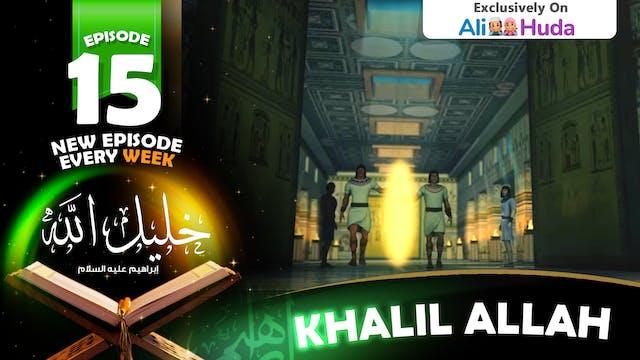 Khalil Allah | Episode 15