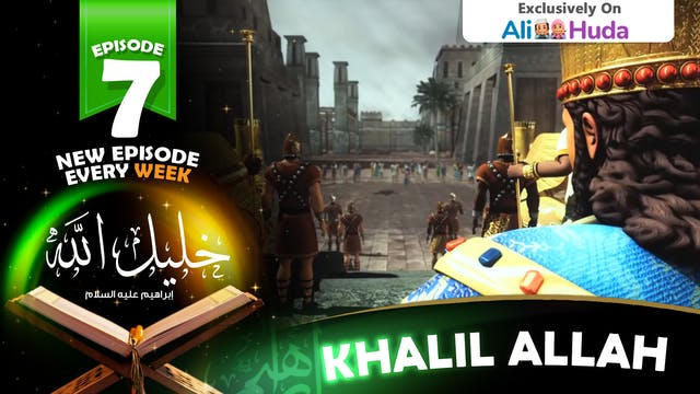 Khalil Allah | Episode 07