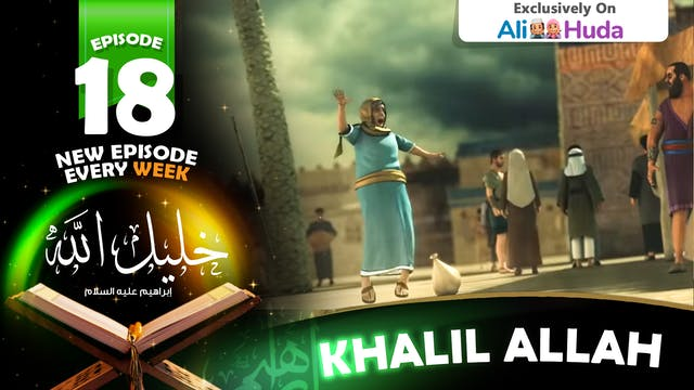Khalil Allah | Episode 18