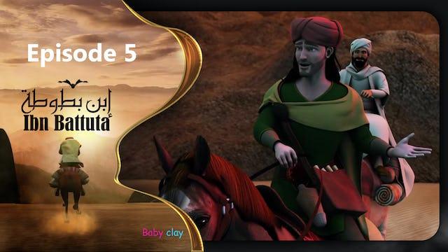 Ibn Battuta | Episode 5