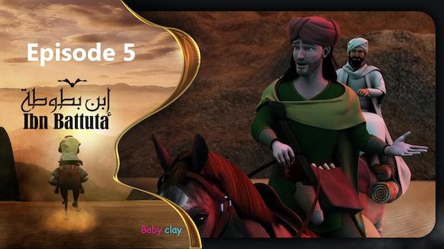 Ibn Battuta   Episode 5