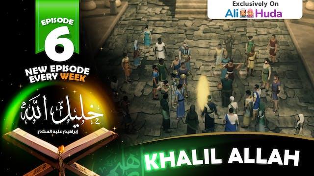 Khalil Allah | Episode 06