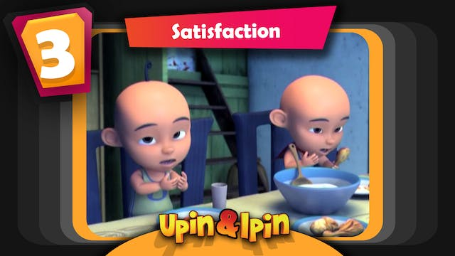 Upin & Ipin - Satisfaction