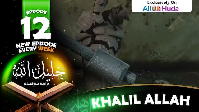 Khalil Allah | Episode 12