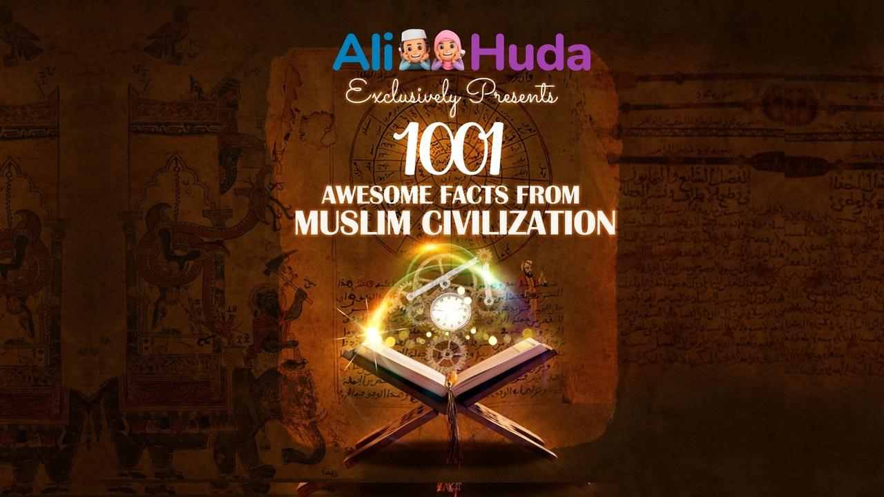1001 Awesome Facts from Muslim Civilization