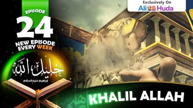 Khalil Allah | Episode 24