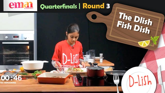 Quarterfinals | Round 3 | The Dlish Fish Dish