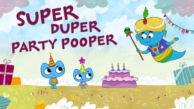 SUPER DUPER PARTY POOPER