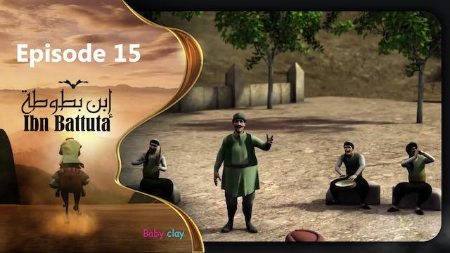 Ibn Battuta | Episode 15