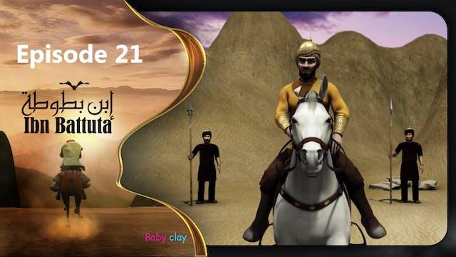 Ibn Battuta   Episode 21