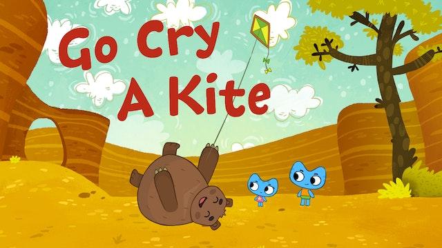 GO CRY A KITE