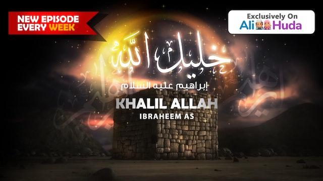 Khalil Allah - Ibraheem AS