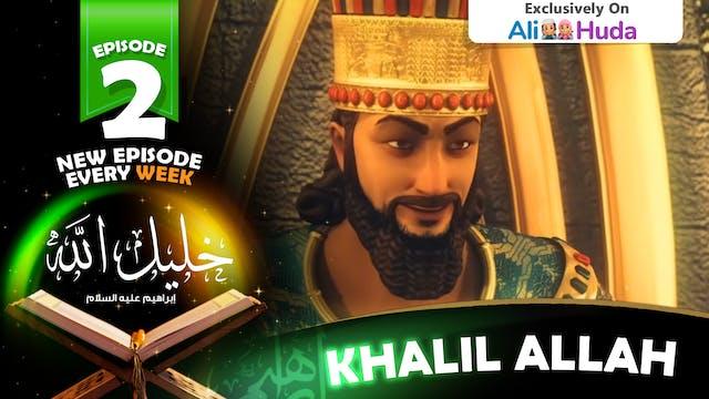 Khalil Allah | Episode 02