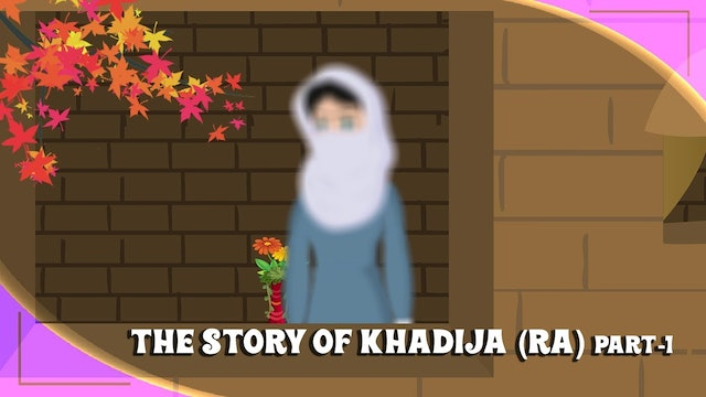 The Story of Khadija (RA) - Part 1
