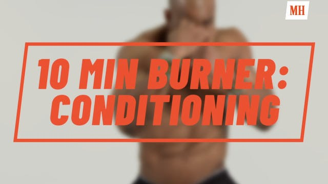 Burner: 10-Minute Conditioning with N...
