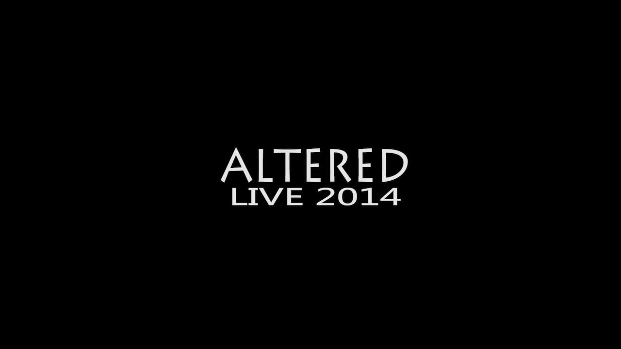 Altered Live 2014 Ultimate Edition!! (Video and Audio)