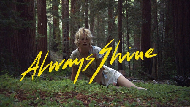 Always Shine - A film by Sophia Takal