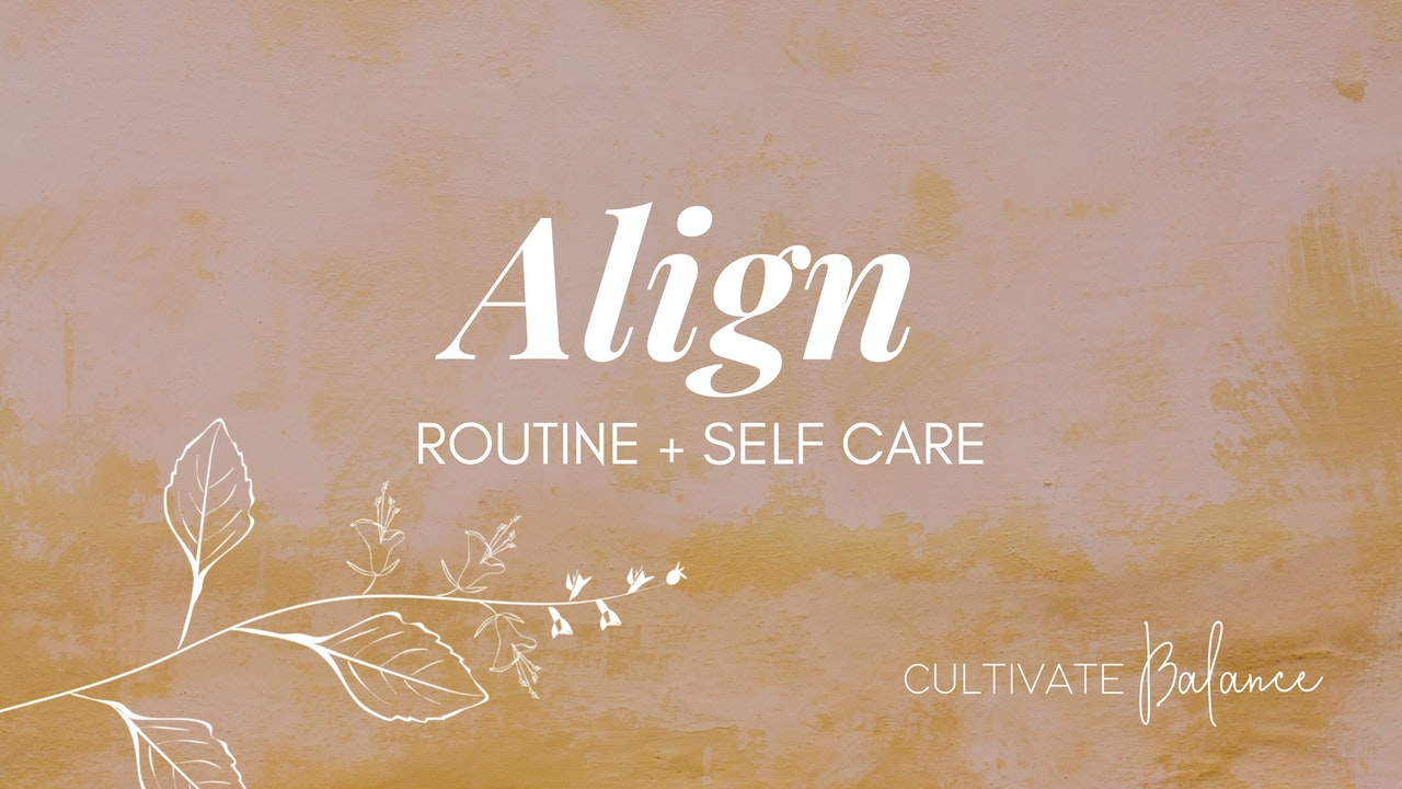 Align with Cultivate Balance