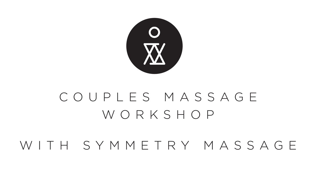 Couples Massage Workshop with Symmetry Massage