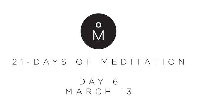 21-Day Meditation - Day 6