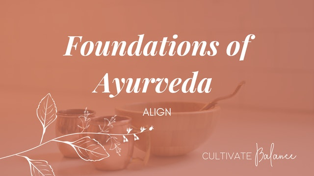 Foundations of Ayurveda with Cultivate Balance