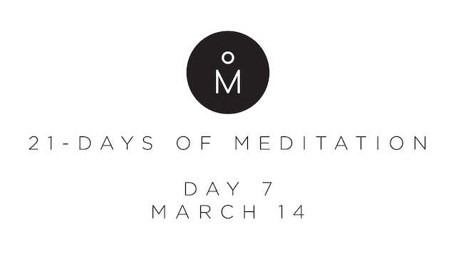 21-Day Meditation - Day 7