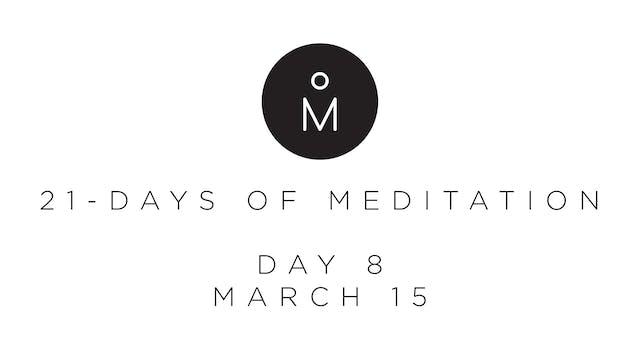21-Day Meditation - Day 8
