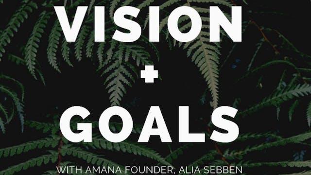 Vision + Goals Workshop with Alia Sebben