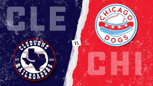 Cleburne vs. Chicago (7/25/21) - Part 2