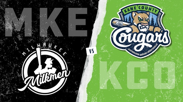Milwaukee vs. Kane County (8/4/21) - Part 2