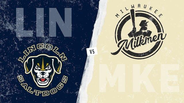 Lincoln vs. Milwaukee (8/11/21)