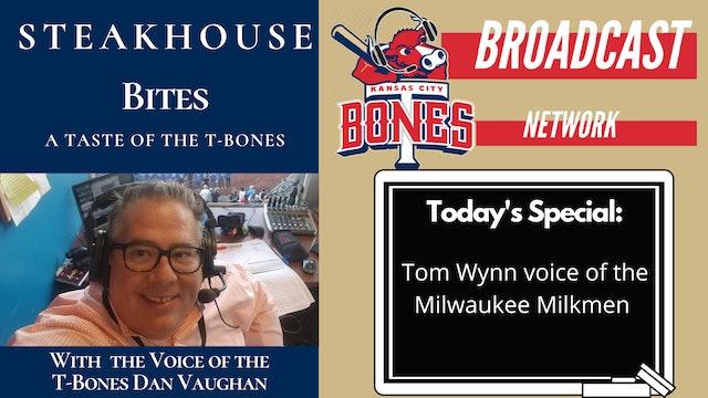 "Steakhouse Bites with Tom Wynn ""Voice of the Milkmen""."