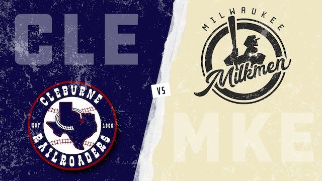 Cleburne vs. Milwaukee (7/7/21)