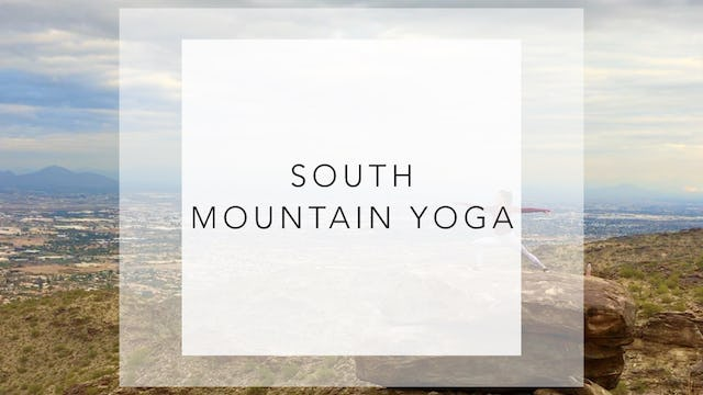 South Mountain: 7 Minute Yoga Recharge