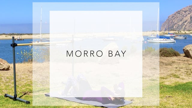 Morro Bay: 20 Minute Tighten Up