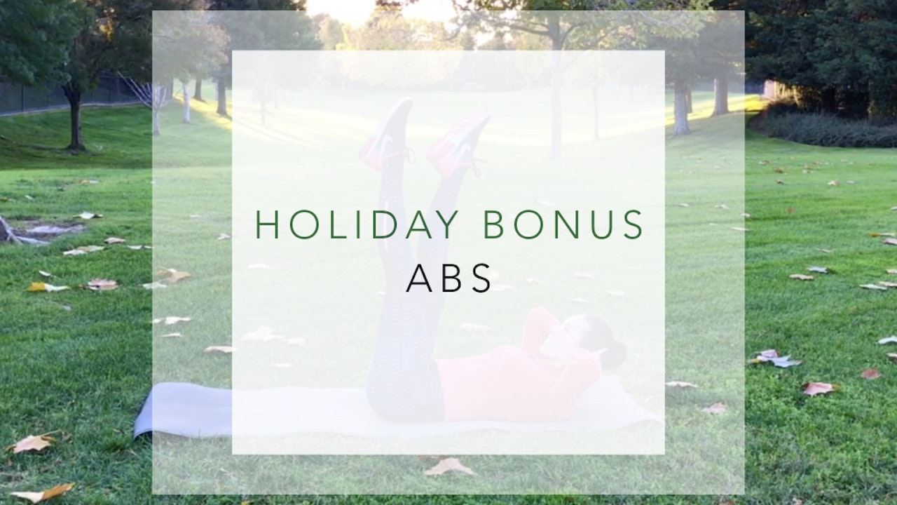 Holiday Bonus: Abs, Legs & Glutes