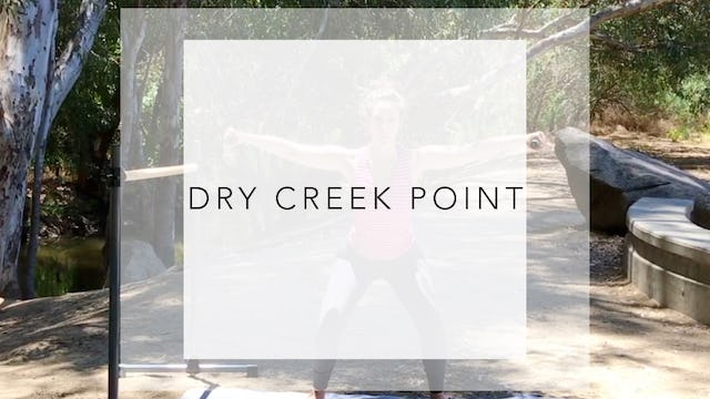 Dry Creek Point: 15 Minute Tone & Stretch
