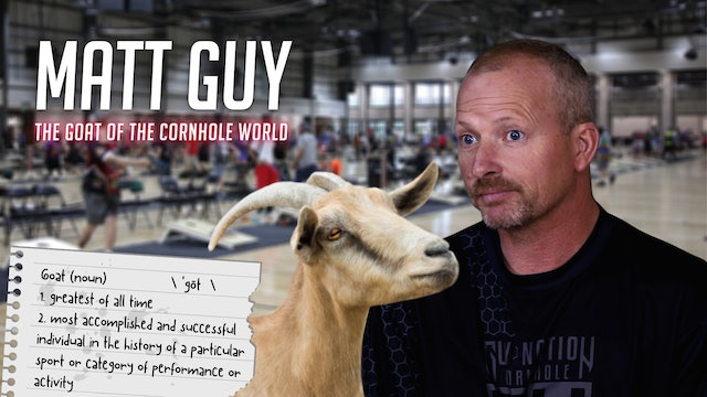 Matt Guy, the GOAT of Cornhole