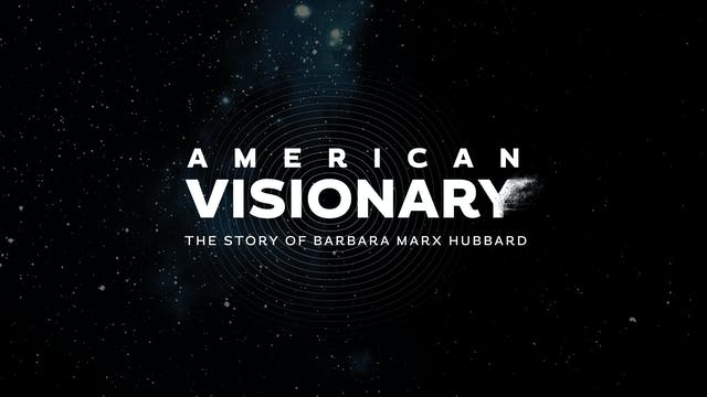 American Visionary: The Story of Barbara Marx Hubbard-Community License