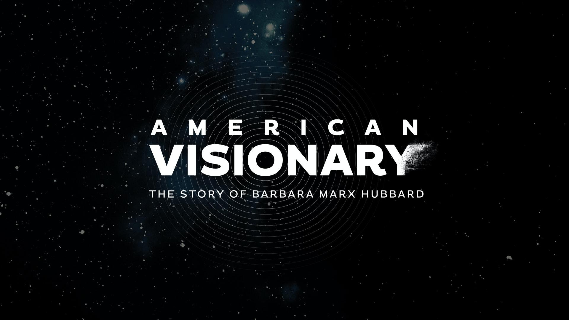 American Visionary: The Story of Barbara Marx Hubbard-Community License