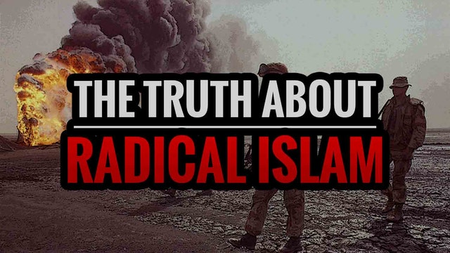 The Truth About Radical Islam