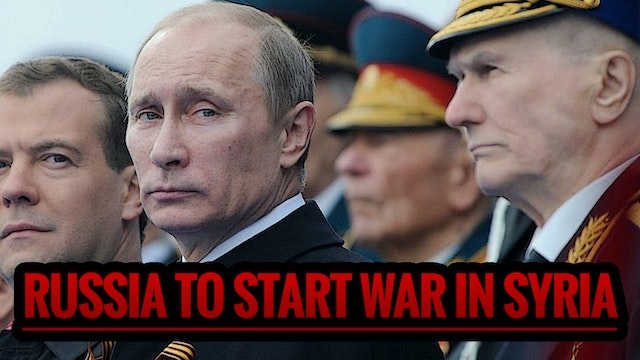 Russia to Start War in Syria