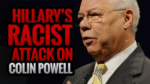 Hillary's RACIST Attack on Colin Powell