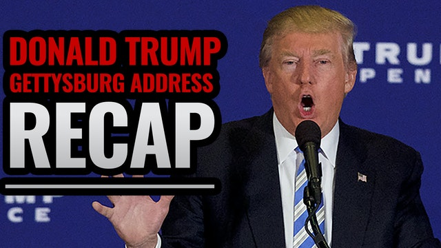 Donald Trump Gettysburg Address RECAP