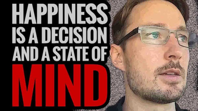 Happiness is a Decision and a State o...